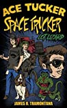Lot Lizard: An Ace Tucker Space Trucker Adventure