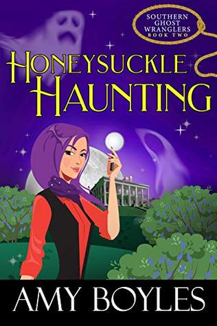 Honeysuckle Haunting (Southern Ghost Wranglers #2)