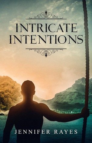 Intricate Intentions by Jennifer Rayes