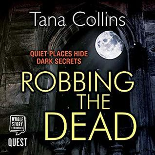 Robbing the Dead (Inspector Jim Carruthers, #1) by Tana Collins