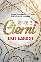 Serce z cierni (Heart of Thorns, #1)