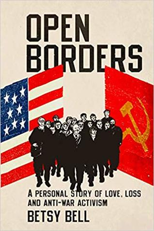 Open Borders: A Personal Story of Love, Loss, and Anti-War Activism