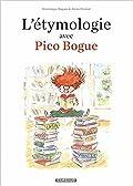 Etymologie avec Pico Bogue (L') - tome 1 (Etymologie avec Pico Bogue (L'), #1)