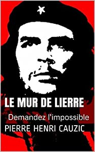 Le Mur de Lierre: Demandez l'impossible