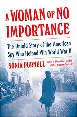 A Woman of No Importance by Sonia Purnell