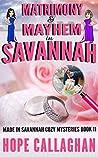 Matrimony & Mayhem (Made in Savannah #11)