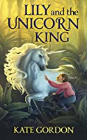 Lily and the Unicorn King (unpublished edition)