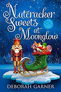 Nutcracker Sweets at Moonglow (Moonglow Christmas, #4)