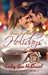 Home for the Holidays (Holiday Hearts #3)