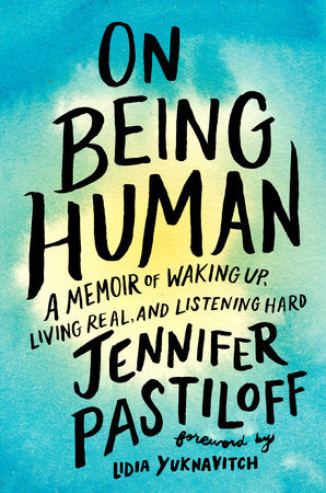On Being Human by Jennifer Pastiloff