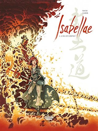 Isabellae - Volume 2 - A Sea of Corpses by Raule
