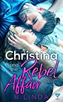 Christina and the Rebel Affair