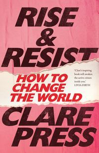 Rise & Resist by Clare Press