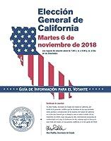 Elección General de California Martes 6 de noviembre de 2018 Guía de Información para el Votante