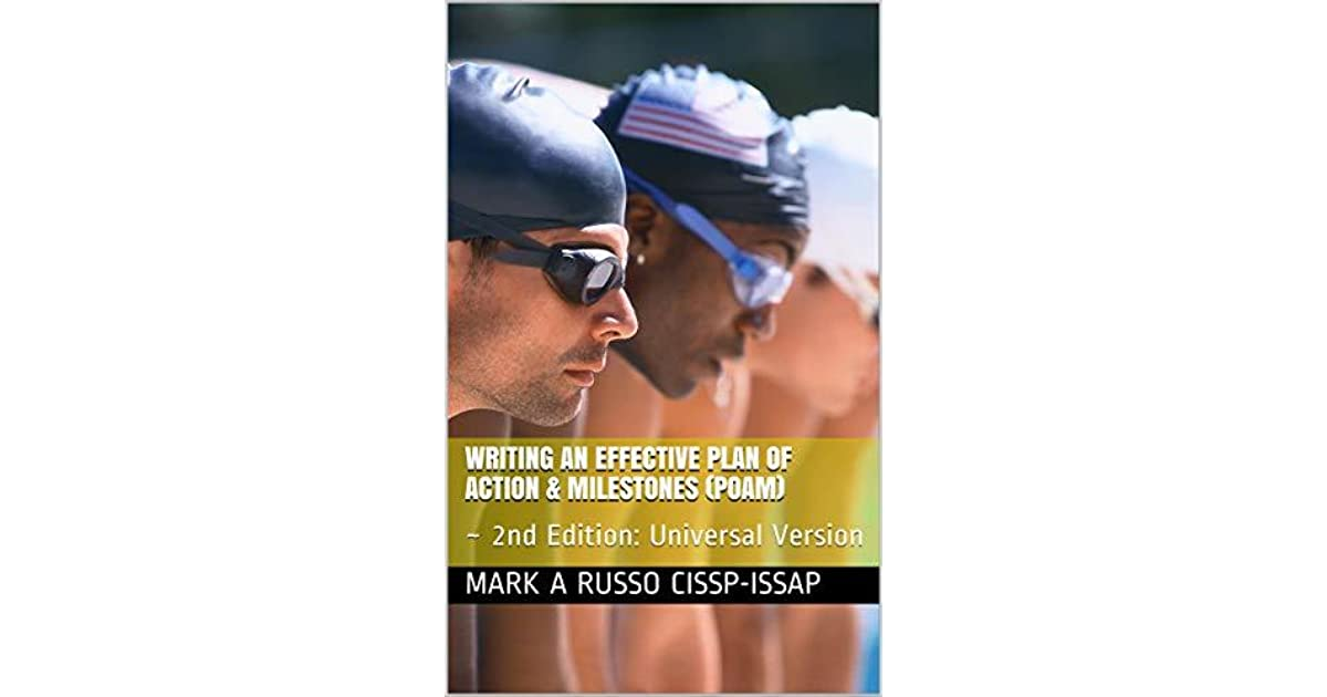 Writing An Effective Plan Of Action Milestones POAM 2nd Edition Universal Version By Mark A Russo Cissp Issap