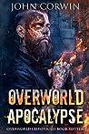 Overworld Apocalypse (Overworld Chronicles #16)