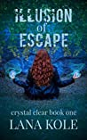 Illusion of Escape (Crystal Clear Book 1)