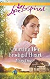Courting Her Prodigal Heart (Prodigal Daughters #3)