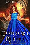Consort of Rebels (Magic Awakened, #3)