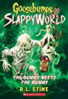 The Dummy Meets the Mummy! (Goosebumps SlappyWorld, #8)