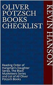 Oliver Pötzsch Books Checklist: Reading Order of Hangman's Daughter Series, The Black Musketeers Series and List of All Oliver Pötzsch Books