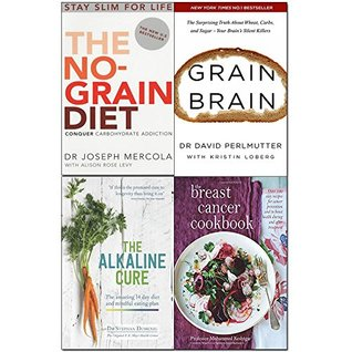 the no-grain diet, grain brain, the alkaline cure and breast cancer cookbook 4 books collection set - conquer carbohydrate addiction and stay slim for life, the surprising truth about wheat carbs Joseph Mercola, David Perlmutter, Professor Mohammed Keshtgar Dr StephanDomenig