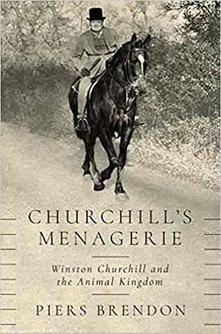 Churchill's Menagerie: Winston Churchill and the Animal Kingdom