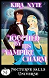 Touched by His Vampire Charm (A Nocturne Falls Universe story)