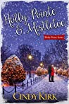 Holly Pointe & Mistletoe : A heartwarming holiday romance