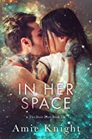 In Her Space (The Stars Duet, #2)
