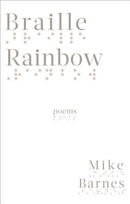 Braille Rainbow: Poems