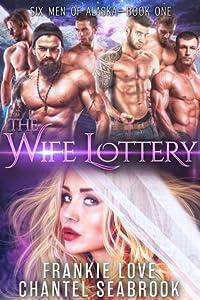 The Wife Lottery: Fallon (Six Men of Alaska #1)