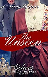 The Unseen (Echoes from the Past, #5)