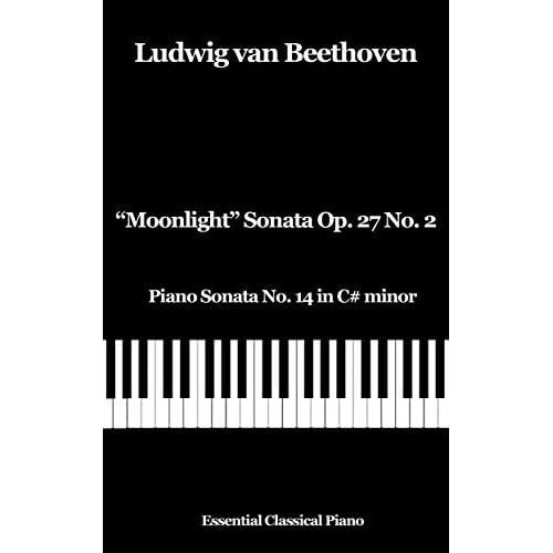 Moonlight Sonata Op  27 No  2: Piano Sonata No  14 in C#