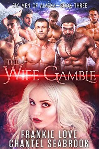 The Wife Gamble: Salinger (Six Men of Alaska #3)