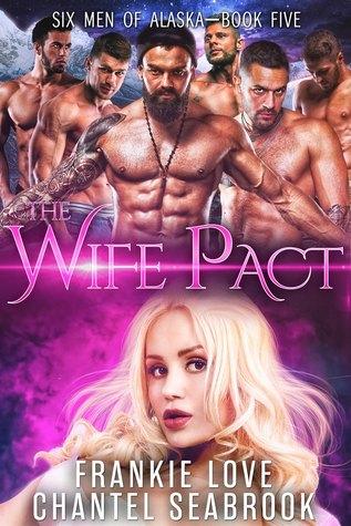 The Wife Pact: Emerson (Six Men of Alaska #5)