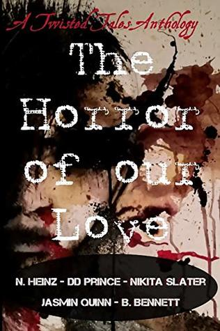 The Horror of our Love: A Twisted Tales Anthology