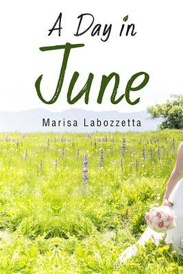 A Day in June by Marisa Labozzetta