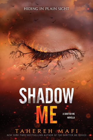 Shadow Me by Tahereh Mafi