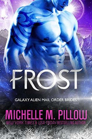 Frost (Galaxy Alien Mail Order Brides #5)
