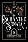 The Enchanted Sonata by Heather Dixon Wallwork