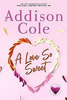 A Love So Sweet (Sweet with Heat: Weston Bradens #1)