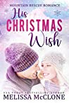 His Christmas Wish (Mountain Rescue Romance #1)