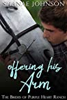 Offering His Arm (The Brides of Purple Heart Ranch #3)