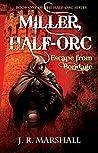 Escape from Bondage (Miller, Half-Orc, #1)