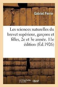 Les Sciences Naturelles Du Brevet Sup�rieur, Gar�ons Et Filles, 2e Et 3e Ann�e