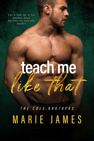 Teach Me Like That (Cole Brothers, #2)