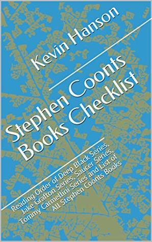 Stephen Coonts Books Checklist: Reading Order of Deep Black Series, Jake Grafton Series, Saucer Series, Tommy Carmellini Series and List of All Stephen Coonts Books