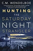 Hunting the Saturday Night Strangler (A Bitter Wind Mystery Book 2)