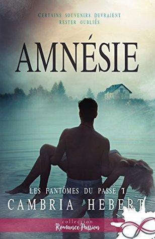 Amnésie by Cambria Hebert